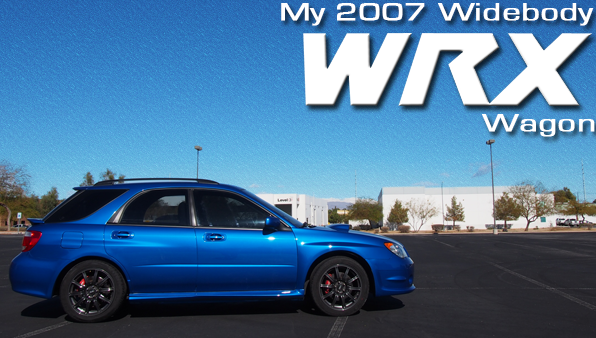 My 2007 Subaru Widebody WRX Wagon - Chris-R.net